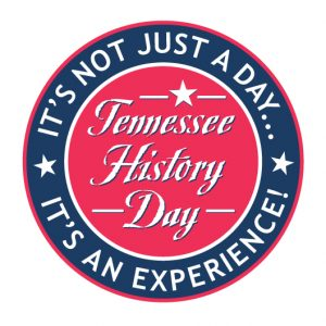 Tennessee History Day, it's not just a day, it's an experience, Tennessee history, Tennessee politics, culture and more!