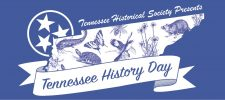 THS presents Tennessee History Day, for Tennessee history, Tennessee politics, culture, music, Tennessee heritage, civil war in Tennessee and more see the THS.